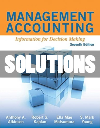 Management Accounting Information For Decision Making 7th Edition Atkinson Solutions Manual