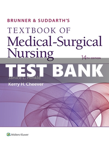 Brunner and Suddarths Textbook of Medical Surgical Nursing 14th Edition Hinkle Test Bank