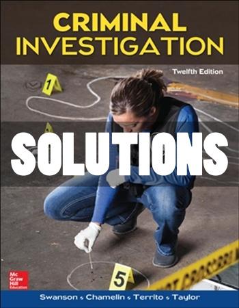 Criminal Investigation 12th Edition Swanson Solutions